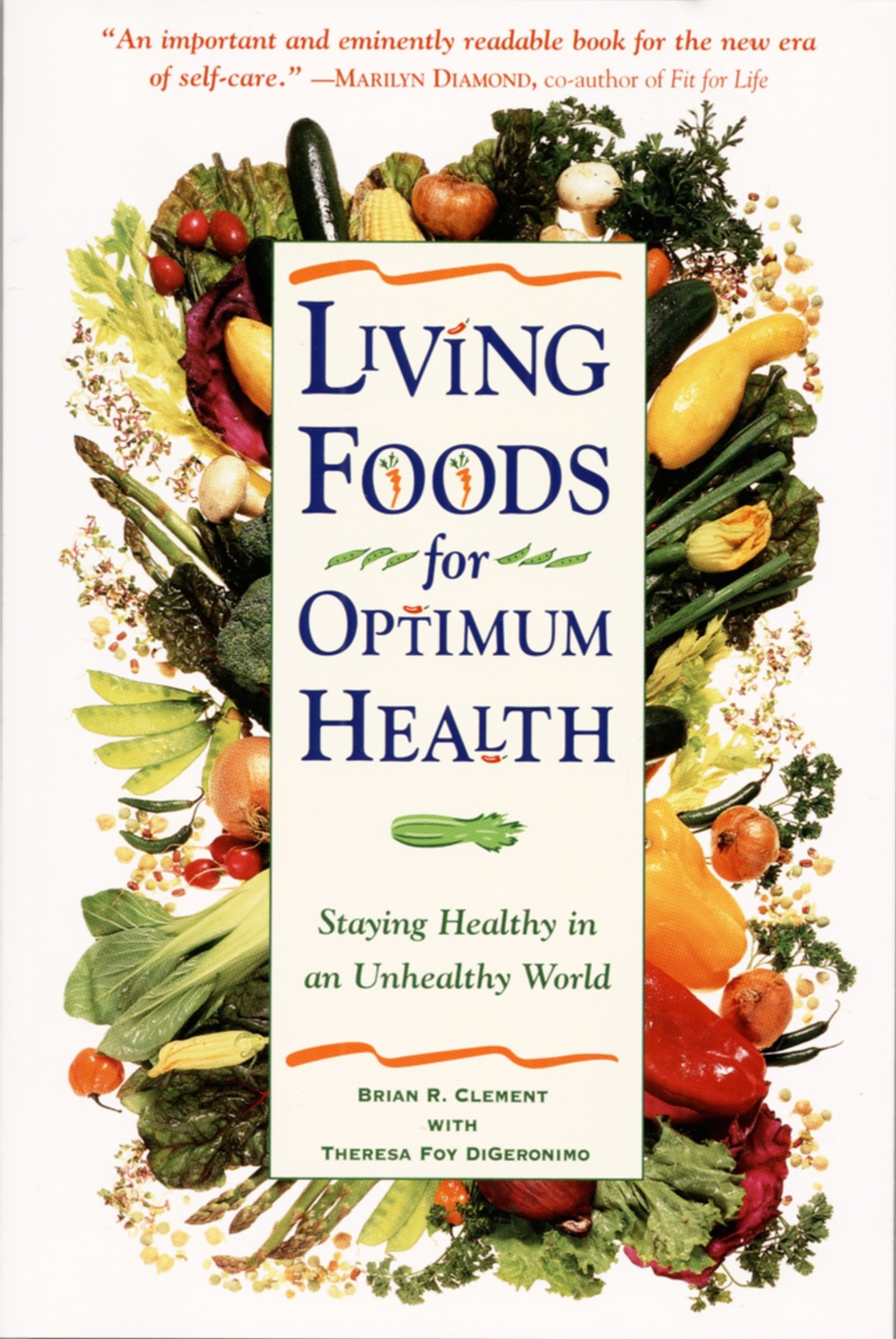 Living Foods for Optimum Health: Your Complete Guide to the Healing ...