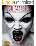 Nightmare Fuel: The Ultimate Collection of Short Horror Tales