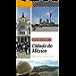Guia de Viagem sobre a Cidade do México: Dicas de Viajantes