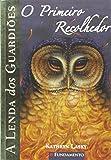 A Lenda dos Guardiões. O Primeiro Recolhedor - Volume 9