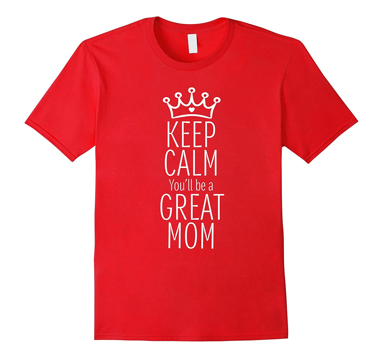 Mother to Be Gifts Mom Quote Keep Calm Mothers Day T-Shirt-TH