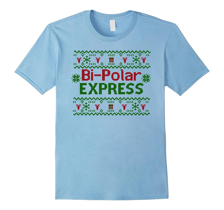 Bi-Polar Express Funny Moody Ugly Christmas Sweater Shirt-FL