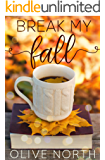 Break My Fall: A Lesbian Romance