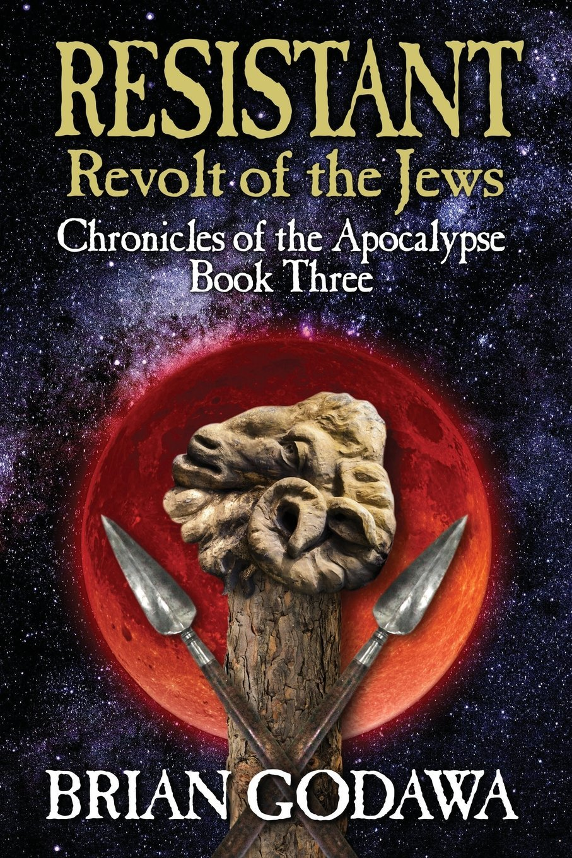 Resistant: Revolt of the Jews (Chronicles of the Apocalypse) (Volume 3) pdf