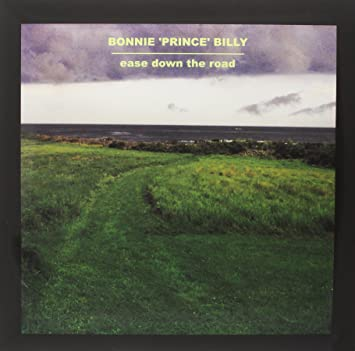 Bonnie Prince Billy Ease Down The Road Amazon Com Music