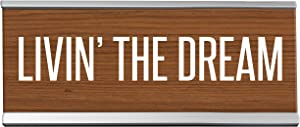 Livin The Dream Desk Sign, 8 inch x 2 inch, Brown