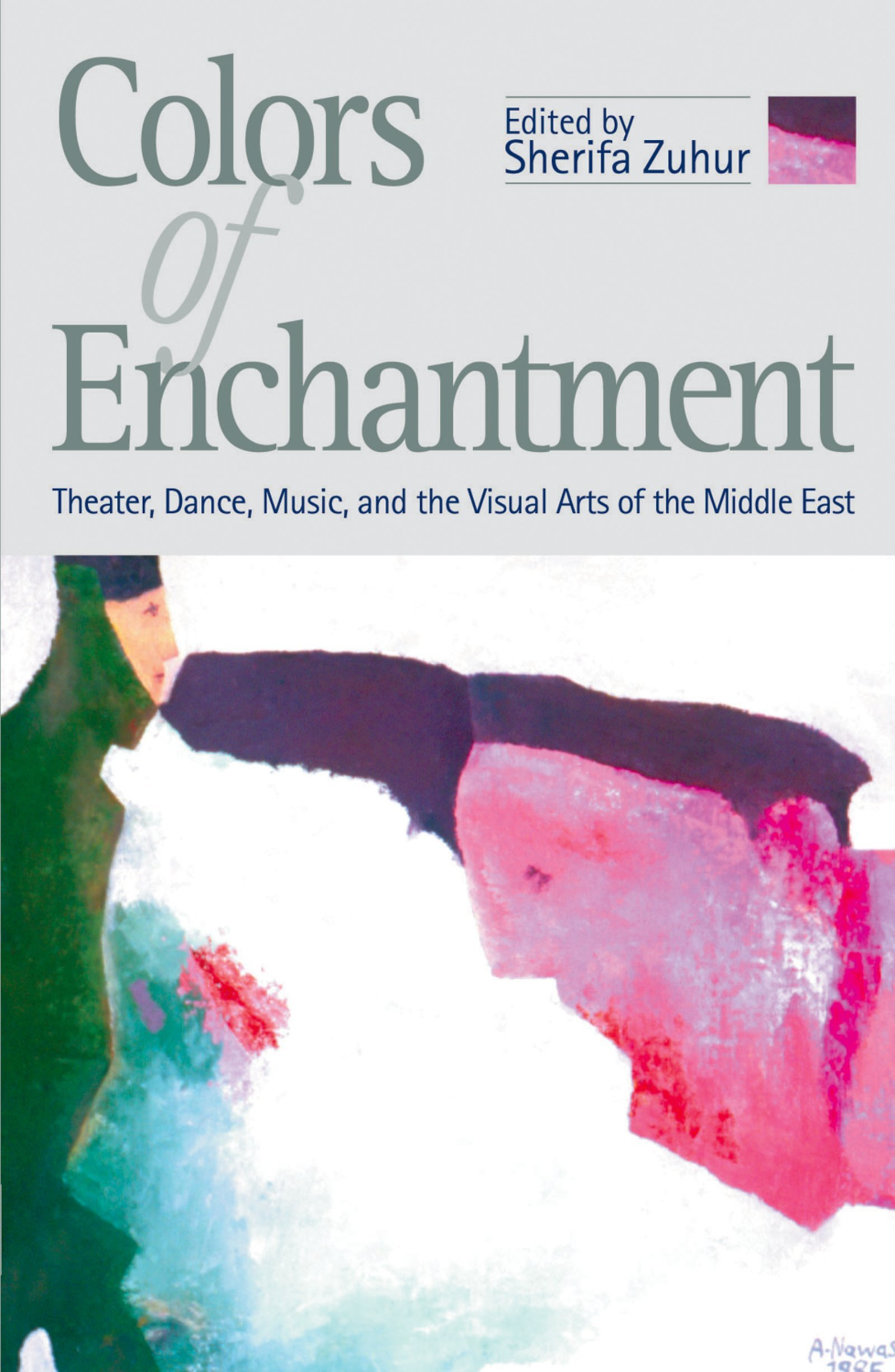 Colors of Enchantment: Theater, Dance, Music, and the Visual Arts of the Middle East pdf epub