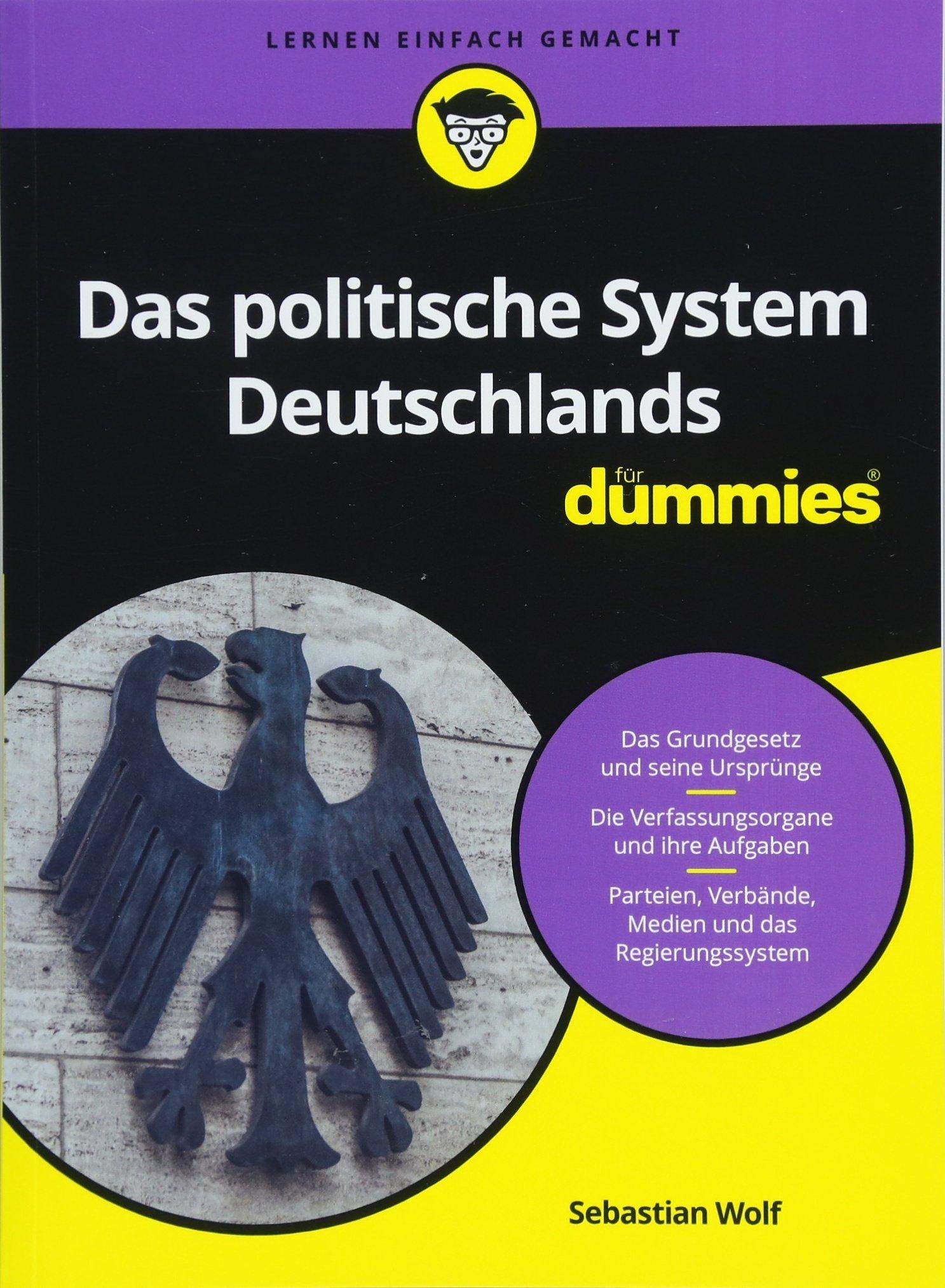 Das politische System Deutschlands für Dummies Taschenbuch – 11. April 2018 Sebastian Wolf Wiley-VCH 3527713581 Germany
