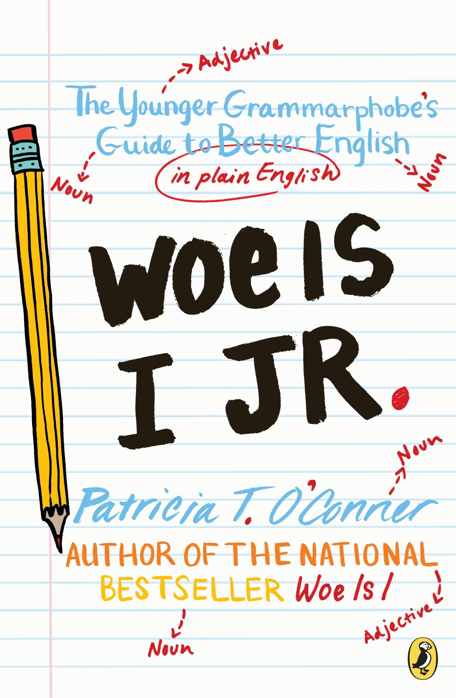 Woe is I Jr.: The Younger Grammarphobe's Guide to Better English in Plain  English: Patricia T. O'Conner, Tom Stiglich: 9780147519160: Amazon.com:  Books