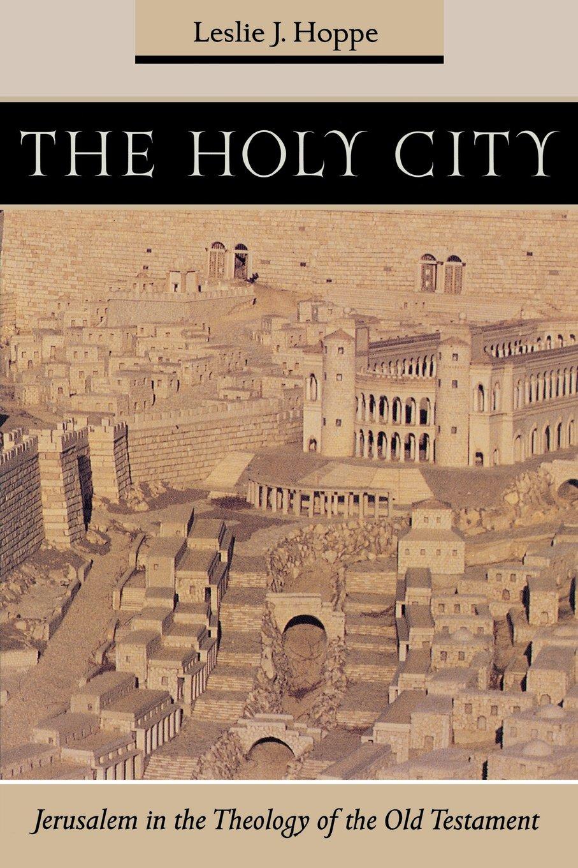Jerusalem: the history of the foundation of the holy city