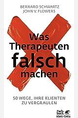 Was Therapeuten falsch machen: 50 Wege, Ihre Klienten zu vergraulen (German Edition) Kindle Edition