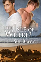 The Isle of... Where? (The Isle Series Book 1) Kindle Edition