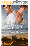 The Isle of... Where? (The Isle Series Book 1)