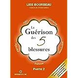 La guérison des 5 blessures (French Edition)