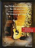 Das Weihnachtsliederbuch für Alt und Jung: 70 leicht arrangierte Weihnachtslieder für Gesang und Gitarre. Gesang und Gitarre. Liederbuch.