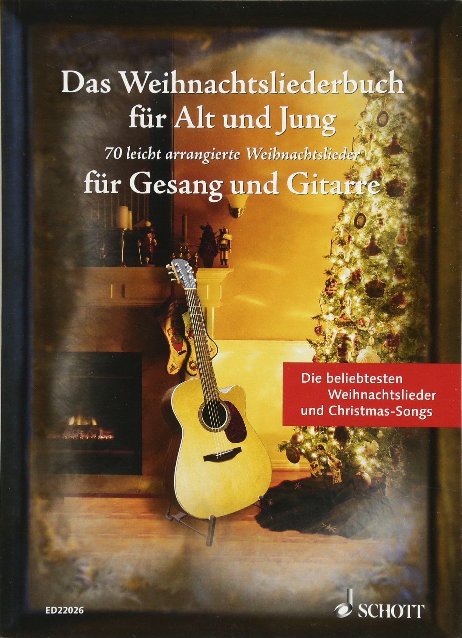 Weihnachtslieder Gesang.Das Weihnachtsliederbuch Für Alt Und Jung 70 Leicht Arrangierte
