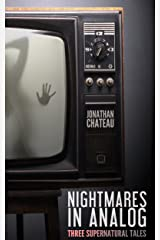 Nightmares in Analog: Three Supernatural Tales Kindle Edition