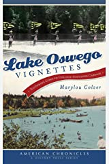 Lake Oswego Vignettes: Illiterate Cows to College-Educated Cabbage Hardcover