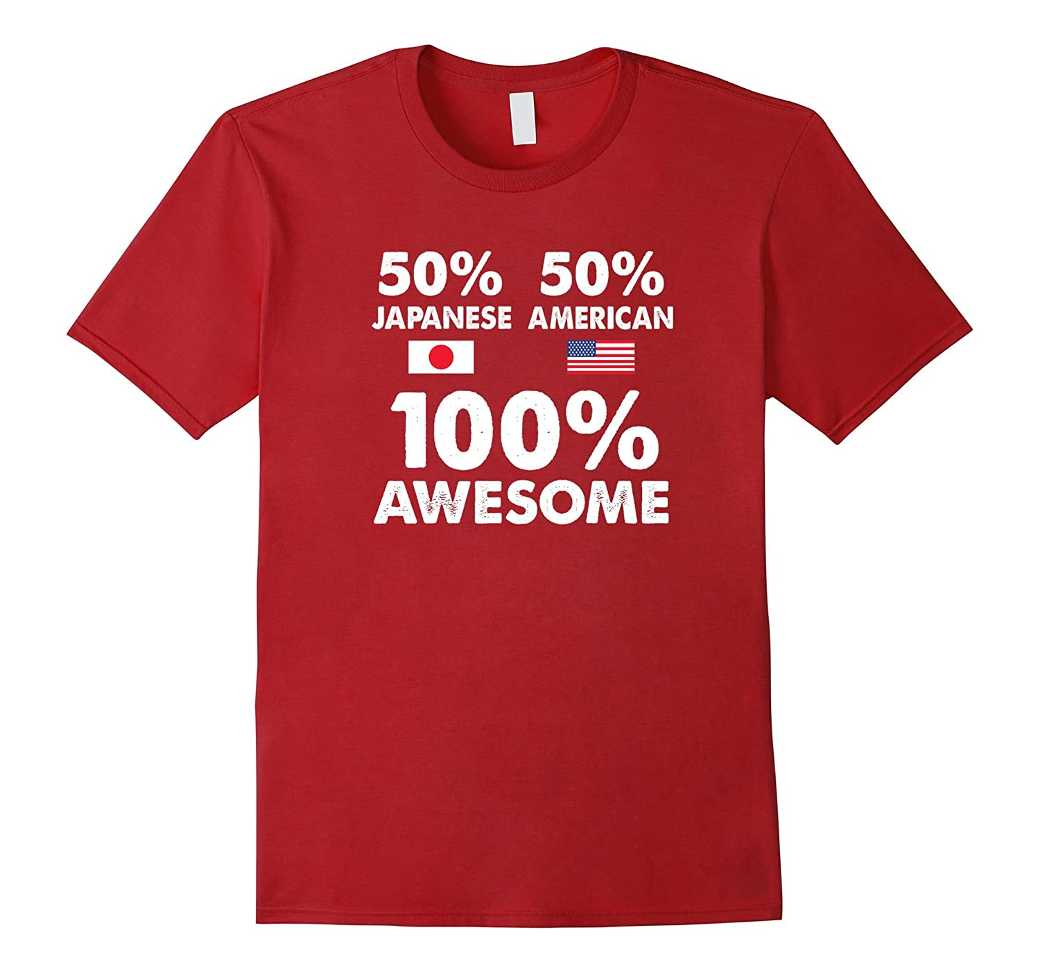 50% Japanese 50% American 100% Awesome Funny Shirt