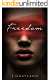 Freedom: A Captivating and consuming romance/suspense.