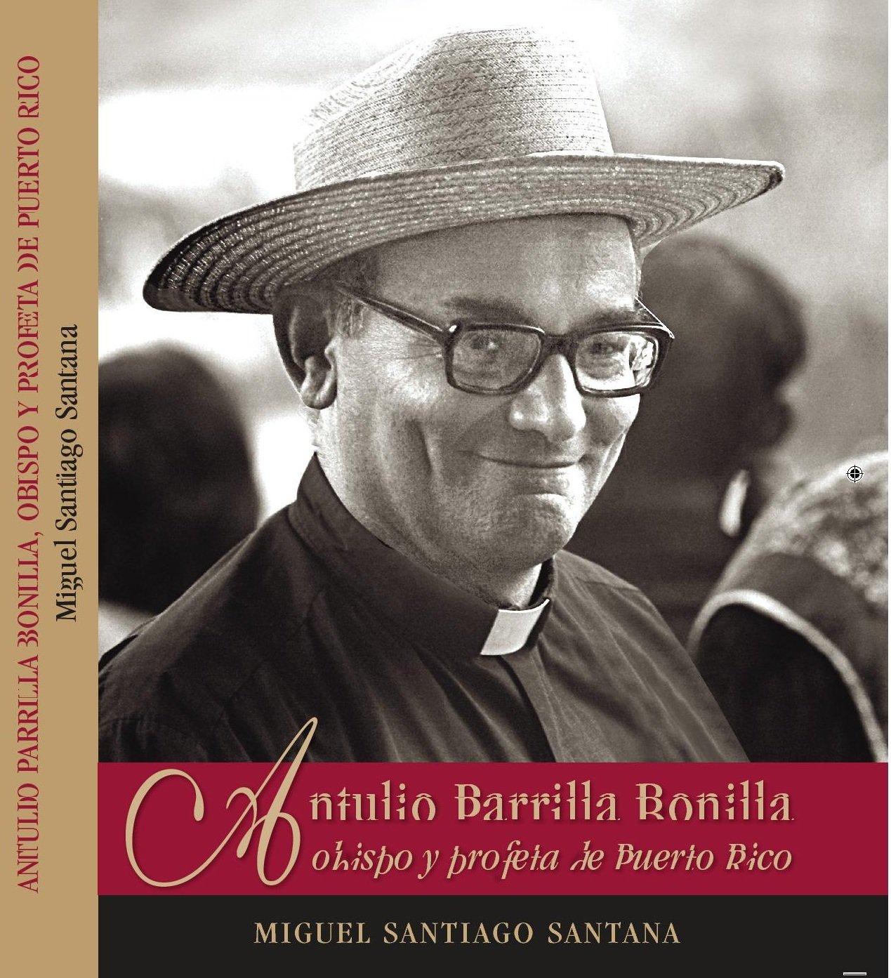 Antulio Parrilla Bonilla: obispo y profeta de Puerto Rico ...
