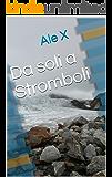 Da soli a Stromboli