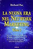 La nuova era nel network marketing. Wave 3