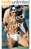 Naked Water Polo (English Edition)