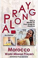 Pray Along Morocco World Mission Prayers: Take 8 Minutes to Pray Along for Morocco (10/40 Window Prayer Bucket List) Kindle Edition