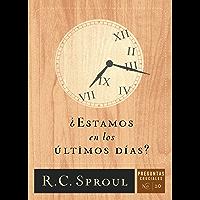 ¿Estamos en los últimos días? (Spanish Edition)