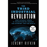 The Third Industrial Revolution: How Lateral Power Is Transforming Energy, the Economy, and the World (English Edition)