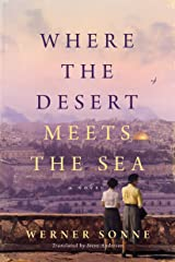 Where the Desert Meets the Sea: A Novel Kindle Edition