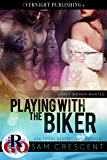 Playing With the Biker (Curvy Women Wanted Book 17)
