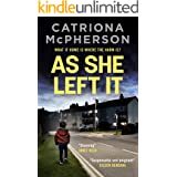 AS SHE LEFT IT an unputdownable psychological thriller with a breathtaking twist (Absolutely Gripping Psychological Fiction T