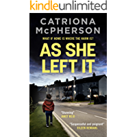 AS SHE LEFT IT an unputdownable psychological thriller with a breathtaking twist (Absolutely Gripping Psychological…