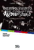 Desenvolvimento de projetos audiovisuais: pela Metodologia DPA
