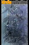 Shatter (Deep Winter Series Book 2)