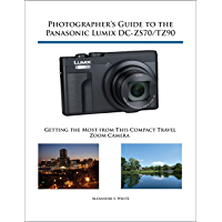 Photographer's Guide to the Panasonic Lumix DC-ZS70/TZ90: Gettting the Most from this Compact Travel Zoom Camera book cover