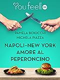 Napoli-New York. Amore al peperoncino (Youfeel): La vita, e l'amore, sono più eccitanti con un pizzico di peperoncino.