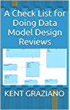 A Check List for Doing Data Model Design Reviews (Better Data Modeling Book 1) (English Edition)
