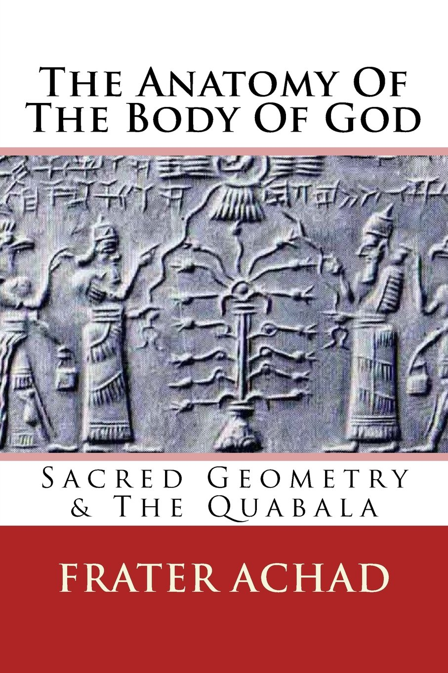 The Anatomy Of The Body Of God: Sacred Geometry, The Quabala & The ...