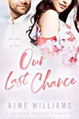 Our Last Chance: A Second Chance Romance (Heart of Hope Book 1) Kindle Edition