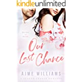 Our Last Chance: A Second Chance Romance (Heart of Hope Book 1)