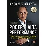 Poder e Alta Performance: O manual prático para reprogramar seus hábitos e promover mudanças profundas em sua vida (Portugues