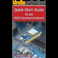 ESP32 NodeMCU Developmentboard - Der offizielle Quick-Start-Guide von AZ-Delivery!: Arduino, Raspberry Pi und Mikrocontroller (German Edition)