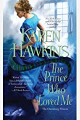 The Prince Who Loved Me (The Oxenburg Princes Book 1) Kindle Edition
