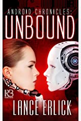 Unbound (Android Chronicles Book 2) Kindle Edition