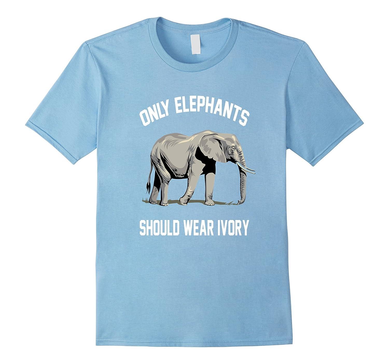 Only Elephants Should Wear Ivory Shirt-Vaci