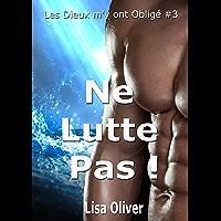 Ne Lutte Pas ! (Les Dieux m'y Ont Obligé t. 3) (French Edition) book cover