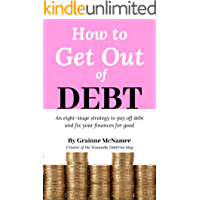 How to Get Out of Debt: An Eight-Stage Strategy to Pay Off Debt and Fix Your Finances For Good